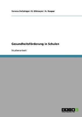 Gesundheitsforderung in Schulen (Paperback)