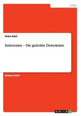 Indonesien: Die Gelenkte Demokratie: (Paperback)