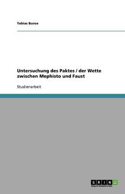 Untersuchung Des Paktes / Der Wette Zwischen Mephisto Und Faust (Paperback)