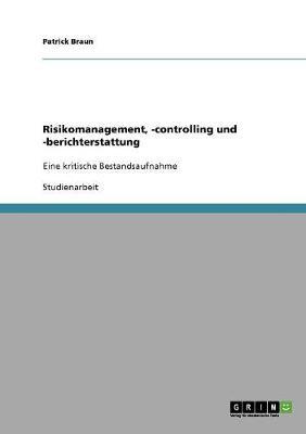 Risikomanagement, -Controlling Und -Berichterstattung (Paperback)