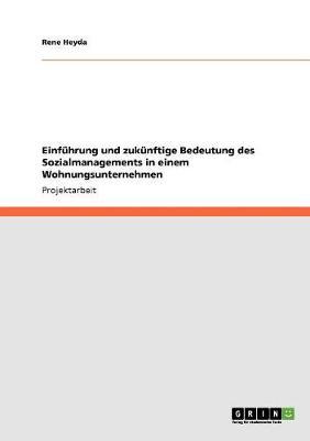 Einfuhrung Und Zukunftige Bedeutung Des Sozialmanagements in Einem Wohnungsunternehmen (Paperback)