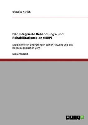 Der Integrierte Behandlungs- Und Rehabilitationsplan (Ibrp) (Paperback)