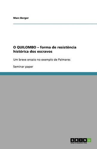 O Quilombo - Forma de Resistencia Historica DOS Escravos (Paperback)