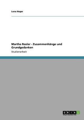Martha Rosler - Zusammenhange Und Grundgedanken (Paperback)