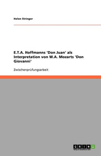 E.T.A. Hoffmanns 'Don Juan' ALS Interpretation Von W.A. Mozarts 'Don Giovanni' (Paperback)