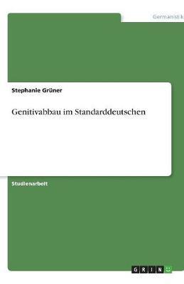 Genitivabbau Im Standarddeutschen (Paperback)