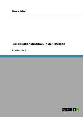 Feindbildkonstruktion in Den Medien (Paperback)