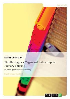 Einfuhrung Des Organisationskonzeptes Primary Nursing (Paperback)