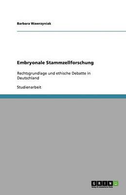 Embryonale Stammzellforschung (Paperback)