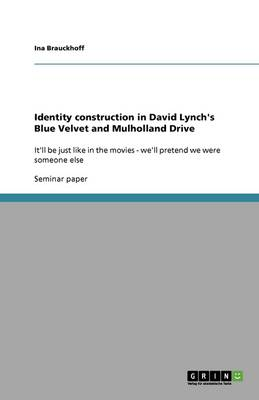 Identity Construction in David Lynch's Blue Velvet and Mulholland Drive (Paperback)