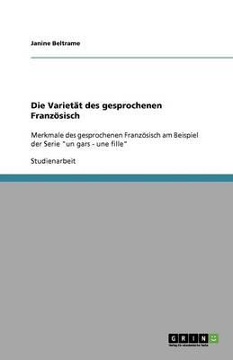 Die Varietat Des Gesprochenen Franzoesisch (Paperback)