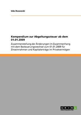 Kompendium Zur Abgeltungssteuer AB Dem 01.01.2009 (Paperback)