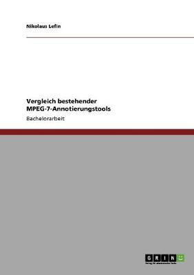 Vergleich Bestehender MPEG-7-Annotierungstools (Paperback)