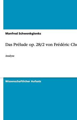 Das Prelude Op. 28/2 Von Frederic Chopin (Paperback)