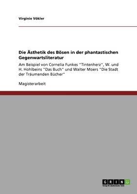 Die sthetik Des B sen in Der Phantastischen Gegenwartsliteratur (Paperback)