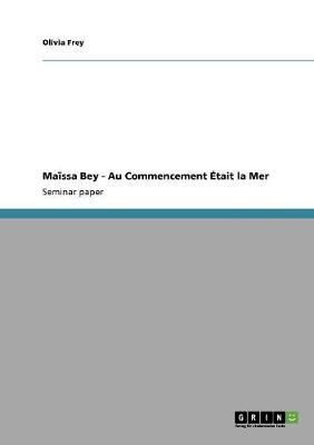 Maissa Bey - Au Commencement Etait La Mer (Paperback)