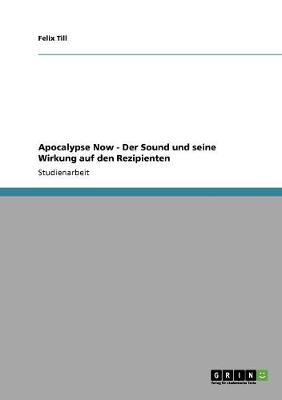 Apocalypse Now - Der Sound Und Seine Wirkung Auf Den Rezipienten (Paperback)
