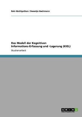 Das Modell Der Kognitiven Informations-Erfassung Und -Lagerung (Kiel) (Paperback)