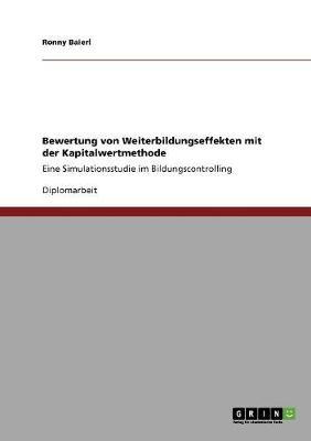 Bewertung Von Weiterbildungseffekten Mit Der Kapitalwertmethode (Paperback)
