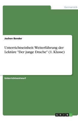 """Unterrichtseinheit: Weiterfuhrung Der Lekture """"Der Junge Drache"""" (1. Klasse) (Paperback)"""