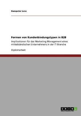 Formen Von Kundenbindungstypen in B2B (Paperback)