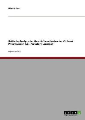 Kritische Analyse Der Geschaftsmethoden Der Citibank Privatkunden AG - Pretatory Lending? (Paperback)