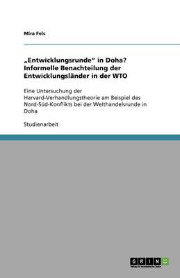 """""""entwicklungsrunde in Doha? Informelle Benachteilung Der Entwicklungsl nder in Der Wto (Paperback)"""