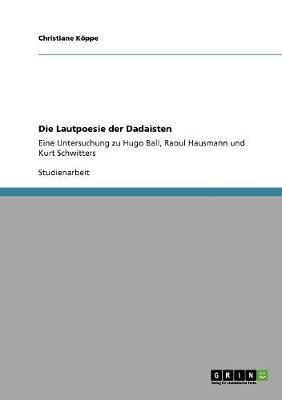 Die Lautpoesie Der Dadaisten (Paperback)