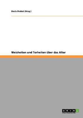 Weisheiten Und Torheiten Uber Das Alter (Paperback)
