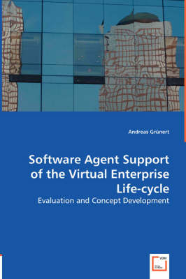 Software Agent Support of the Virtual Entreprise Life-Cycle (Paperback)