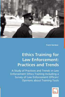 Ethics Training for Law Enforcement: Practices and Trends (Paperback)