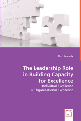 The Leadership Role in Building Capacity for Excellence (Paperback)
