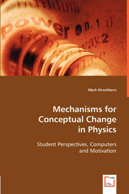 Mechanisms for Conceptual Change in Physics (Paperback)