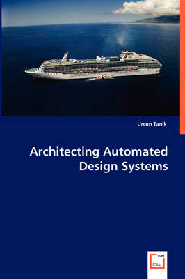 Architecting Automated Design Systems (Paperback)