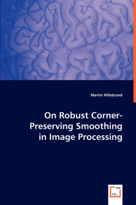 On Robust Corner-Preserving Smoothing in Image Processing (Paperback)