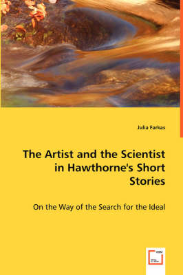 The Artist and the Scientist in Hawthorne's Short Stories (Paperback)