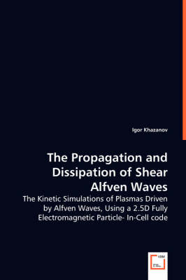 The Propagation and Dissipation of Shear Alfven Waves (Paperback)
