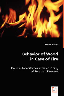 Behavior of Wood in Case of Fire (Paperback)