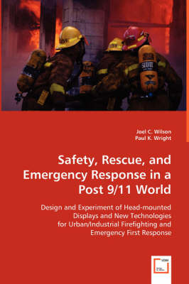 Safety, Rescue, and Emergency Response in a Post 9/11 World (Paperback)