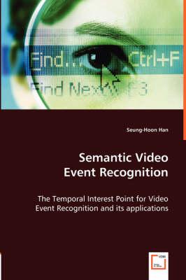 Semantic Video Event Recognition (Paperback)