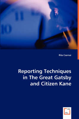 Reporting Techniques in the Great Gatsby and Citizen Kane (Paperback)