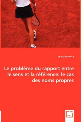 Le Probleme Du Rapport Entre Le Sens Et La Reference: Le Cas Des Noms Propres (Paperback)