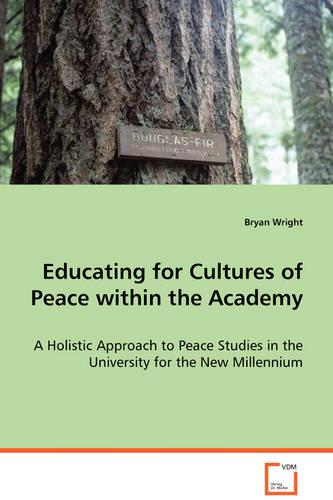Educating for Cultures of Peace Within the Academy (Paperback)