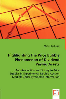 Highlighting the Price Bubble Phenomenon of Dividend Paying Assets (Paperback)