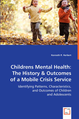 Childrens Mental Health: The History & Outcomes of a Mobile Crisis Service (Paperback)