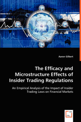 The Efficacy and Microstructure Effects of Insider Trading Regulations (Paperback)