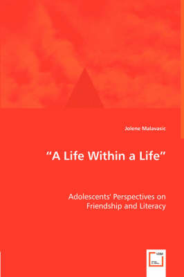 A Life Within a Life - Adolescents' Perspectives on (Paperback)