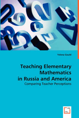 Teaching Elementary Mathematics in Russia and America (Paperback)