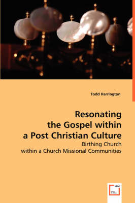 Resonating the Gospel Within a Post Christian Culture (Paperback)