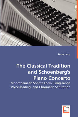 The Classical Tradition and Schoenberg's Piano Concerto (Paperback)